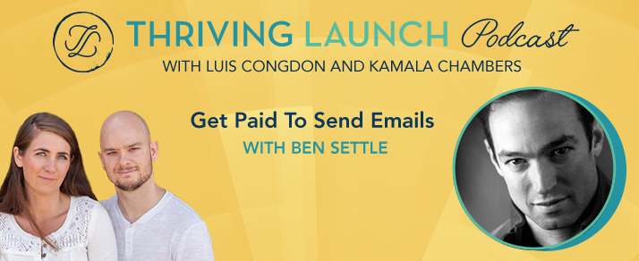 Get Paid To Send Emails - Ben Settle - Thriving Launch Podcast