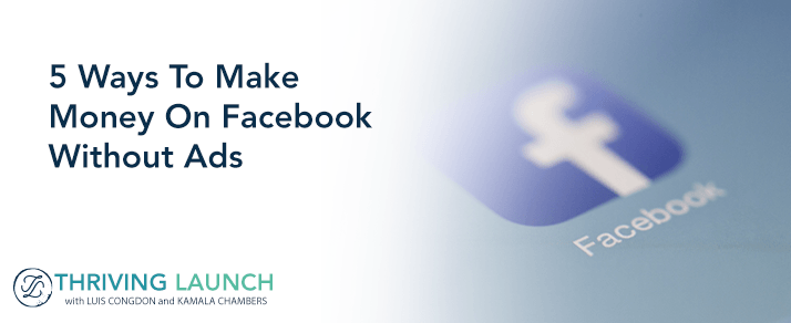 5 Ways To Make Money On Facebook Without Ads
