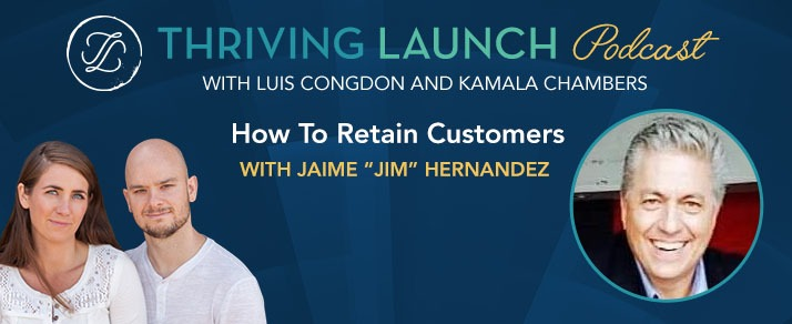 "How To Retain Customers – Jaime ""Jim"" Hernandez"